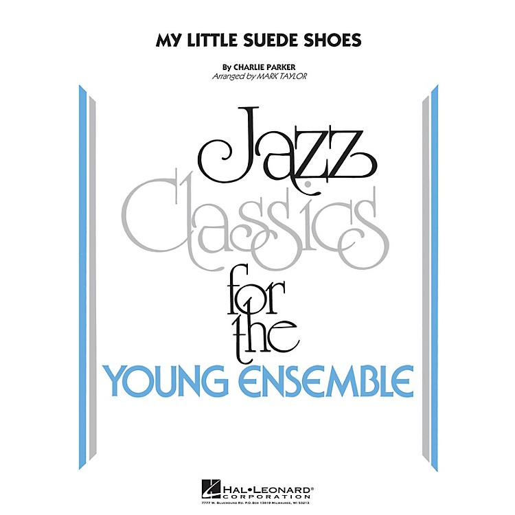 Hal Leonard My Little Suede Shoes Jazz Band Level 3 by Charlie Parker Arranged by Mark Taylor