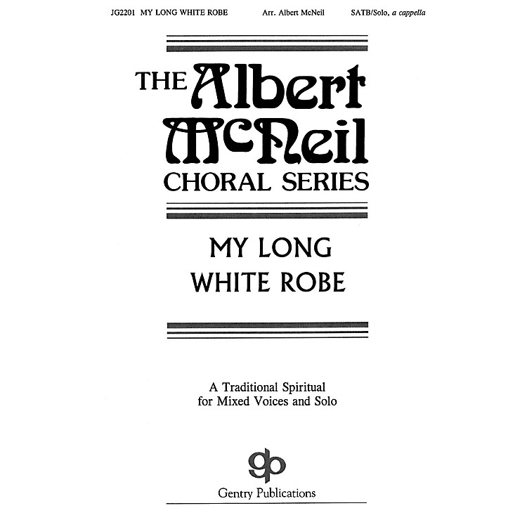 Fred Bock MusicMy Long White Robe SATB a cappella arranged by Albert McNeil