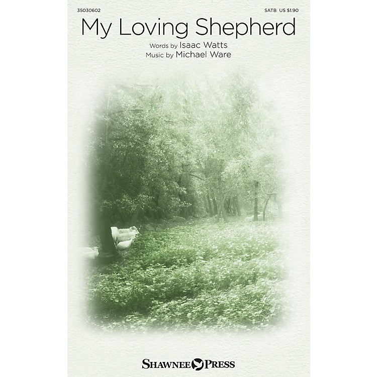 Shawnee Press My Loving Shepherd SATB composed by Michael Ware