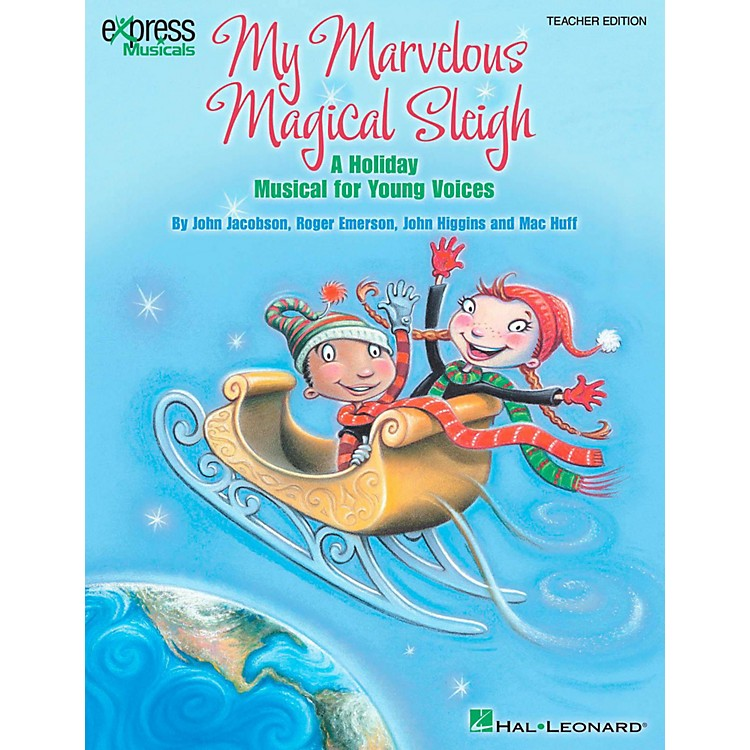 Hal LeonardMy Marvelous Magical Sleigh - A Holiday Musical for Young Voices Classroom Kit