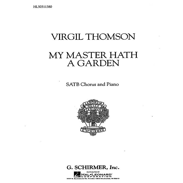 G. SchirmerMy Master Hath a Garden SATB composed by Virgil Thomson