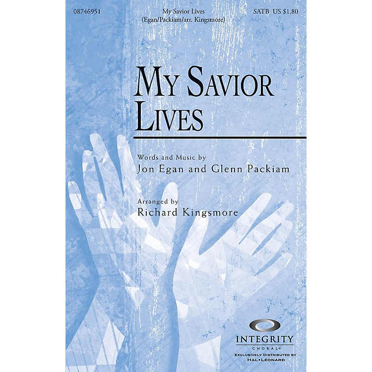 Integrity MusicMy Savior Lives SATB Arranged by Richard Kingsmore