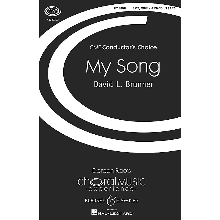 Boosey and HawkesMy Song (CME Conductor's Choice) SATB WITH C-INSTRUMENT OBBLIGA composed by David Brunner