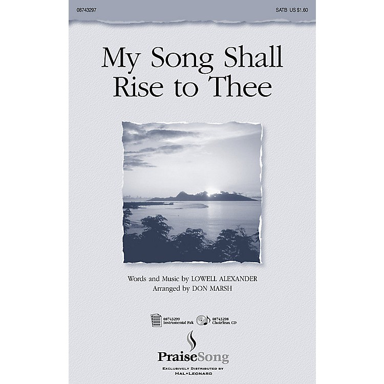 PraiseSongMy Song Shall Rise to Thee SATB arranged by Don Marsh