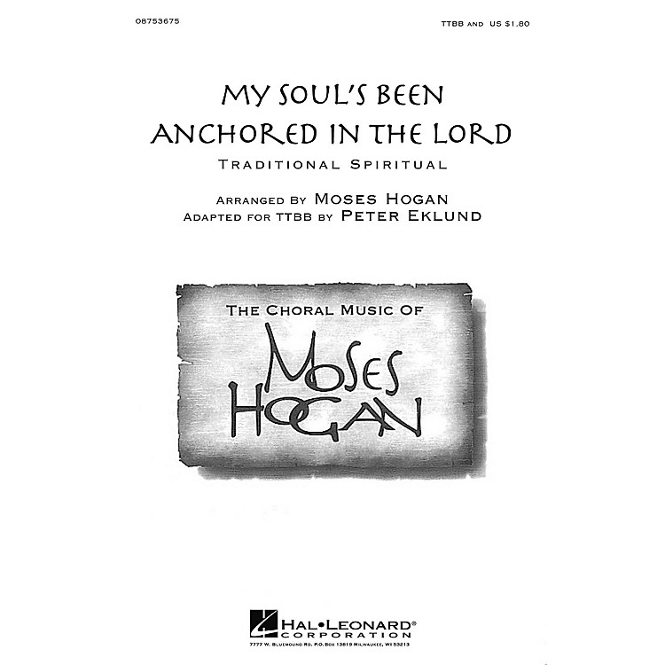 Hal LeonardMy Soul's Been Anchored in the Lord TTBB A Cappella arranged by Moses Hogan