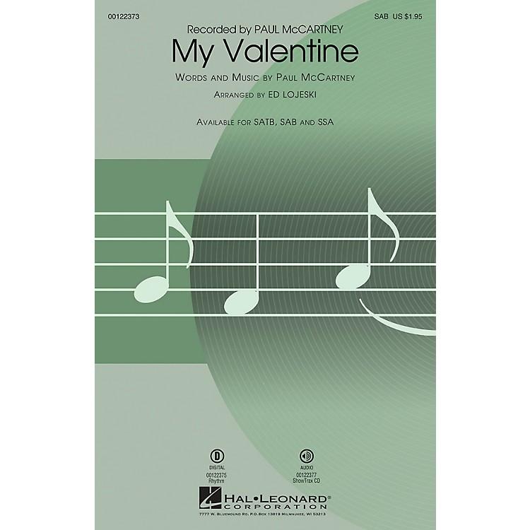Hal LeonardMy Valentine SAB arranged by Ed Lojeski