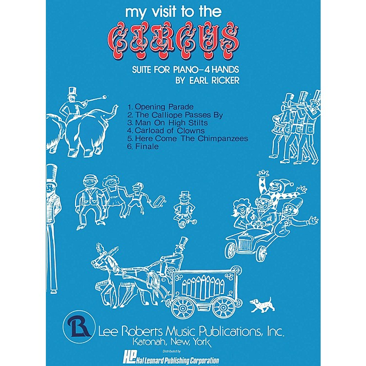 Lee RobertsMy Visit to the Circus (Levels II-III Duets) Pace Duet Piano Education Series Composed by Earl Ricker