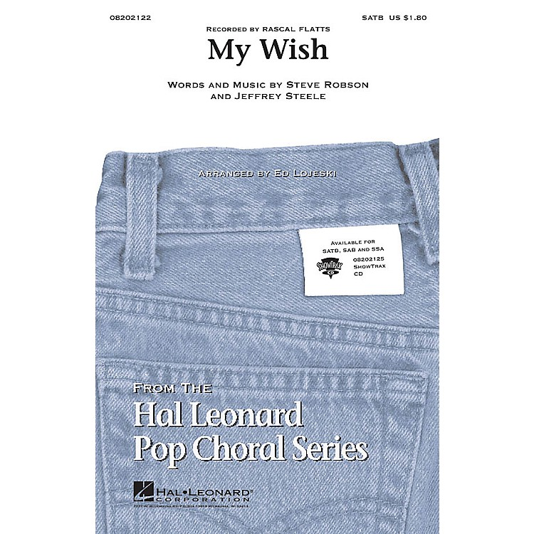 Hal LeonardMy Wish SATB by Rascal Flatts arranged by Ed Lojeski