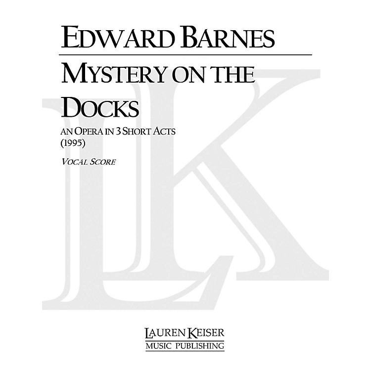 Lauren Keiser Music PublishingMystery on the Docks (Opera Vocal Score) LKM Music Series  by Edward Barnes