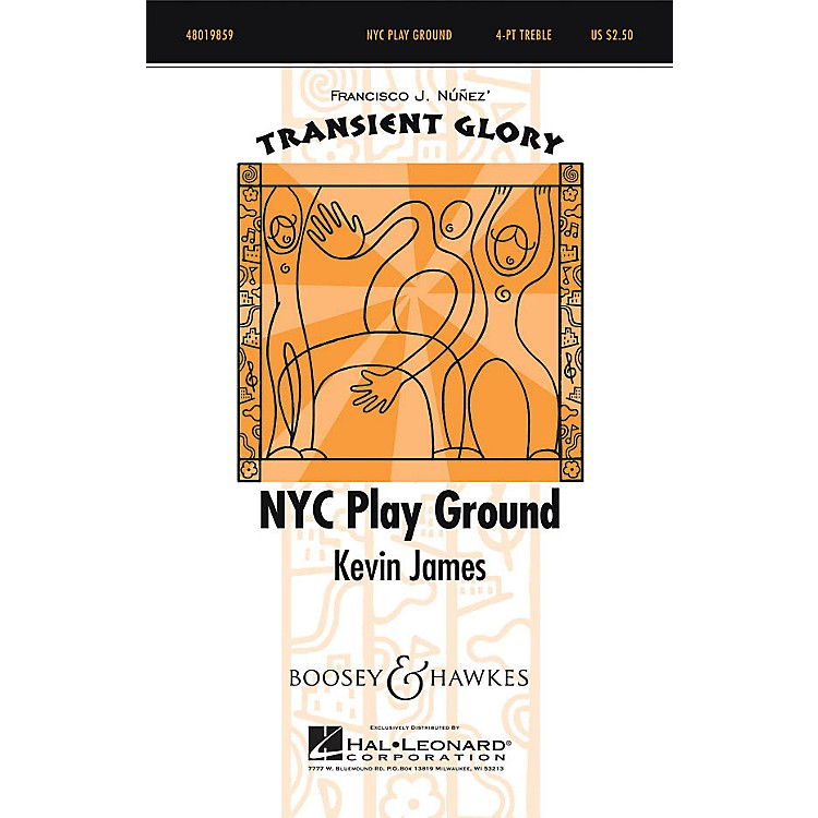 Boosey and HawkesNYC Play Ground (Transient Glory Series) 4 Part Treble composed by Kevin James