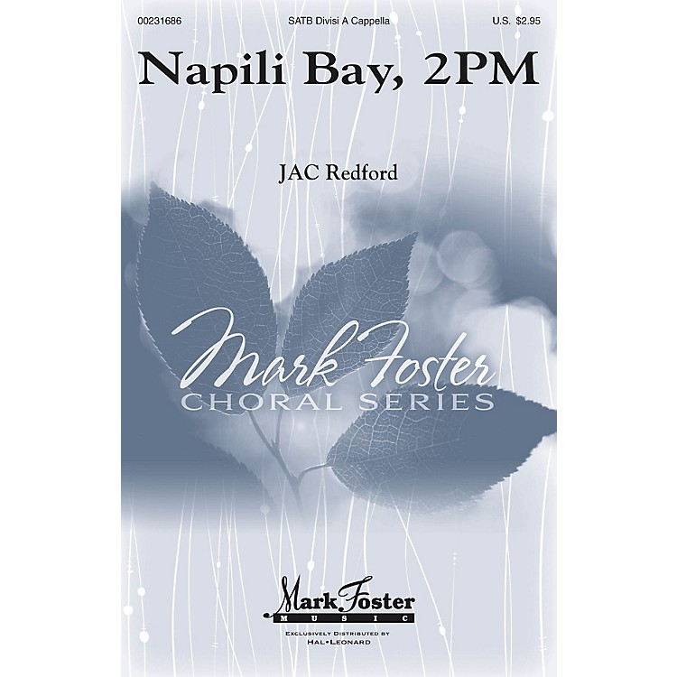Mark FosterNapili Bay, 2PM SATB composed by J.A.C. Redford