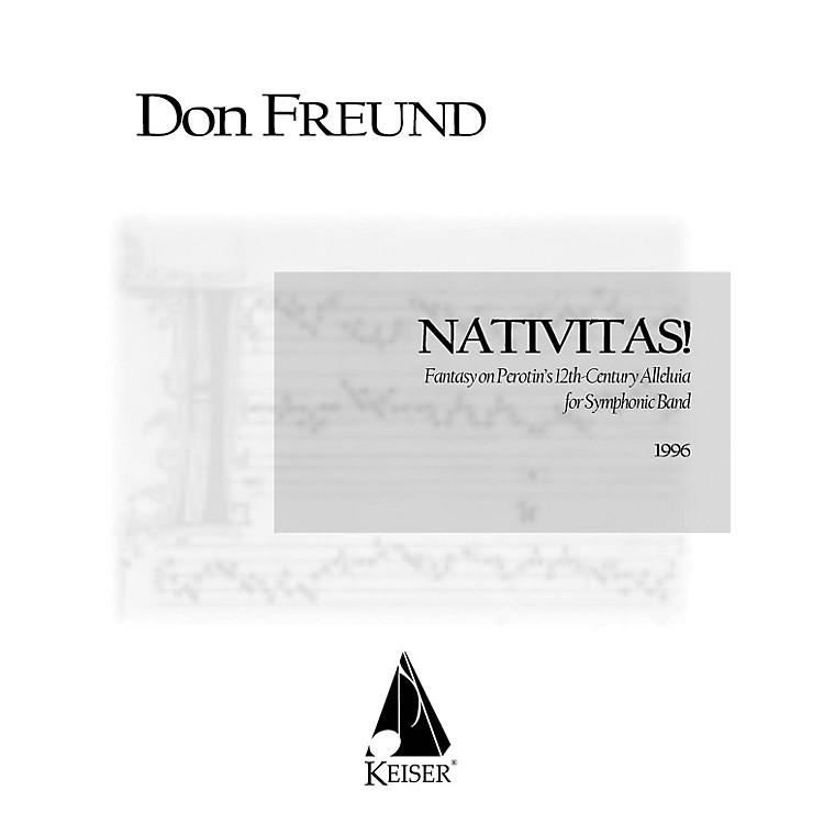 Lauren Keiser Music PublishingNativitas!: Fantasy on Perotin's 12th Century Alleluia Concert Band Composed by Don Freund