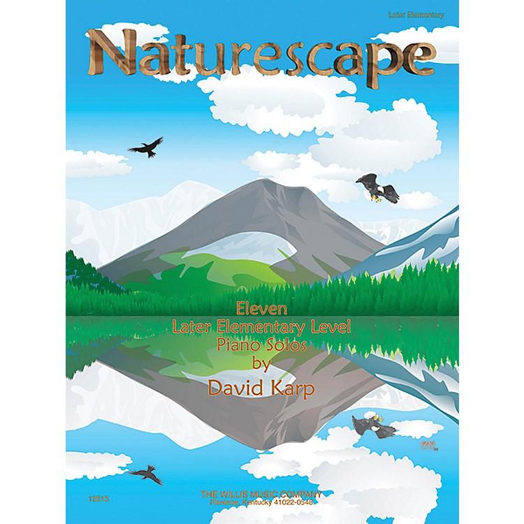 Willis MusicNaturescape (Eleven Later Elem Level Piano Solos) Willis Series by David Karp