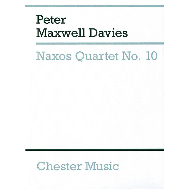 Chester MusicNaxos Quartet No. 10 Music Sales America Series Softcover Composed by Peter Maxwell Davies