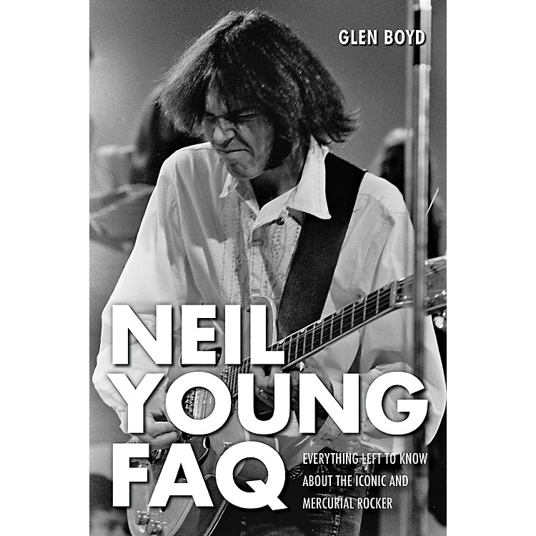 Hal LeonardNeil Young FAQ - Everything Left to Know About the Iconic and Mercurial Rocker Book