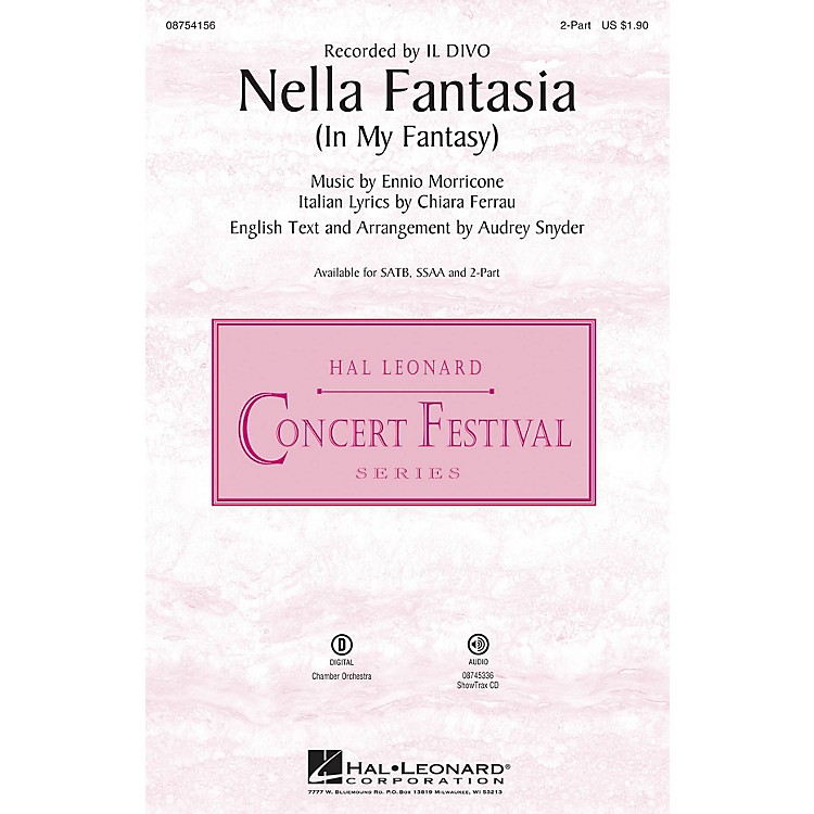 Hal LeonardNella Fantasia (In My Fantasy) 2-Part by Il Divo arranged by Audrey Snyder