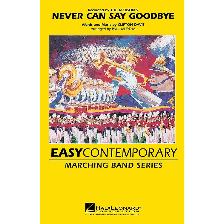 Hal Leonard Never Can Say Goodbye Marching Band Level 2-3 by The Jackson 5 Arranged by Paul Murtha
