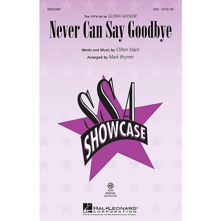 Hal LeonardNever Can Say Goodbye ShowTrax CD by Gloria Gaynor Arranged by Mark Brymer