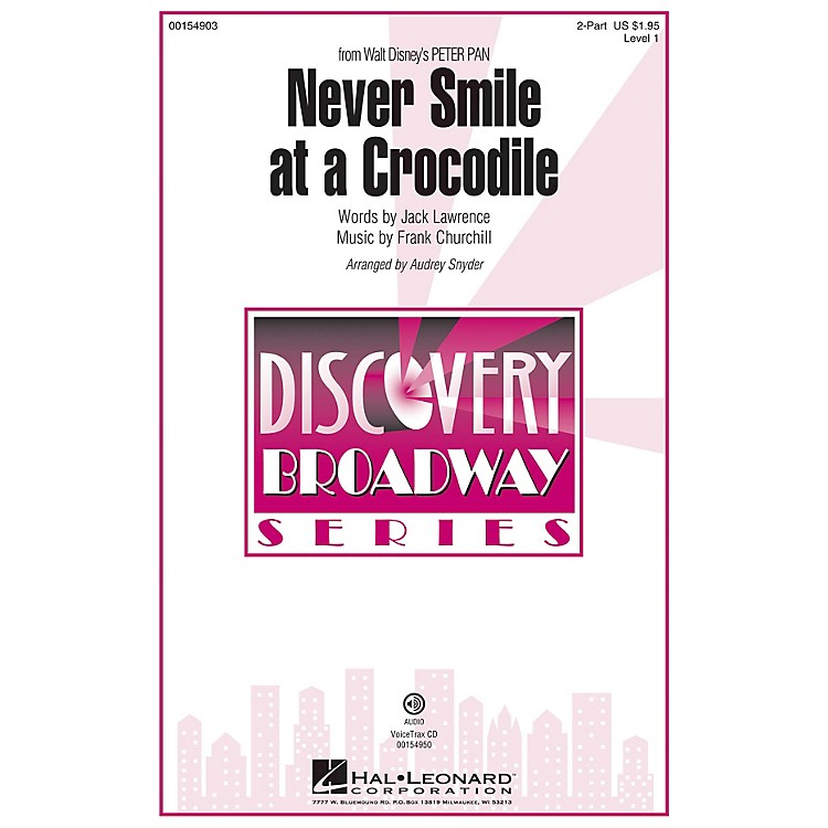 Hal LeonardNever Smile at a Crocodile (Discovery Level 1) 2-Part arranged by Audrey Snyder