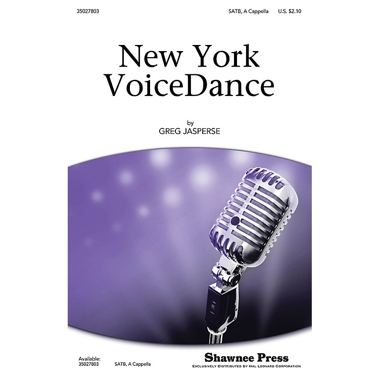 Shawnee PressNew York VoiceDance SATB a cappella composed by Greg Jasperse