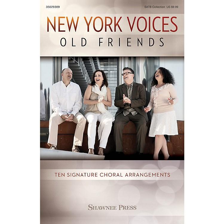 Shawnee PressNew York Voices: Old Friends (Ten Signature Choral Arrangements) SATB arranged by Peter Eldridge