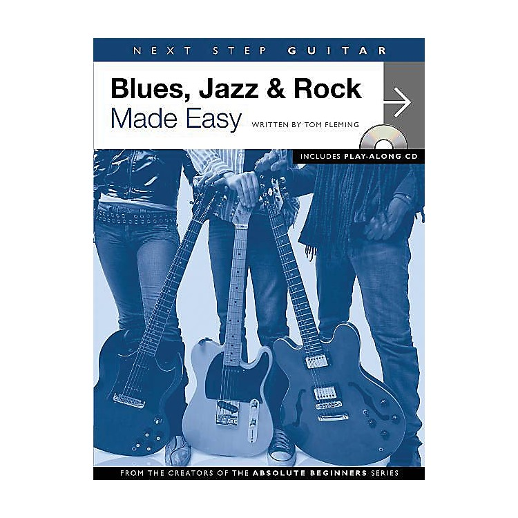 Music SalesNext Step Guitar - Blues, Jazz & Rock Made Easy Music Sales America Softcover with CD by Tom Fleming