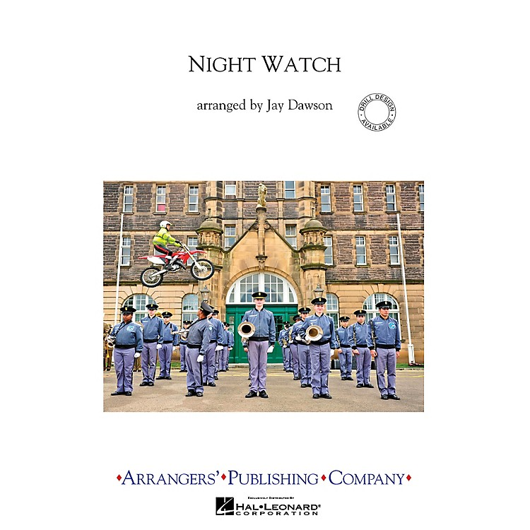 ArrangersNight Watch, Movement 1 Marching Band Level 3 Composed by Jay Dawson
