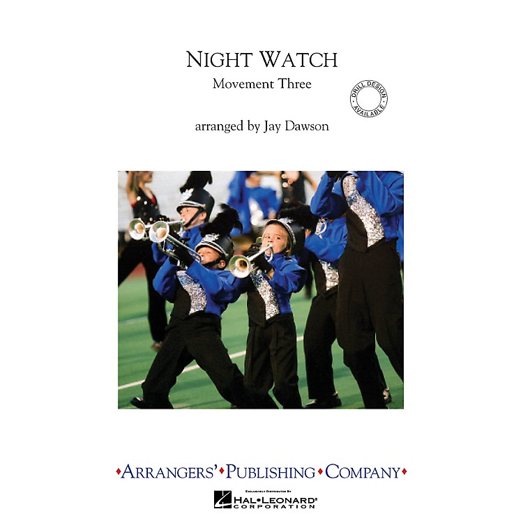 ArrangersNight Watch, Movement 3 Marching Band Level 3 Composed by Jay Dawson
