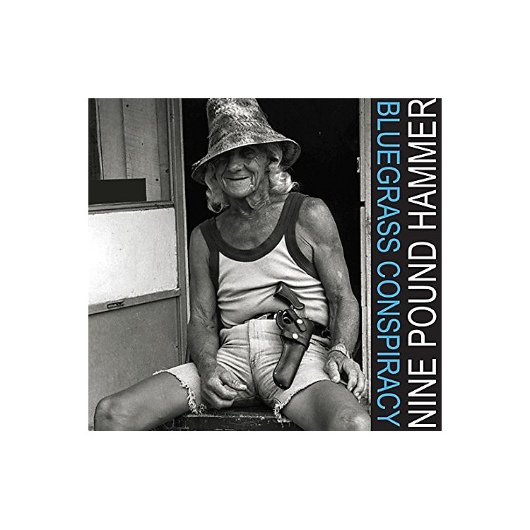Alliance Nine Pound Hammer - Bluegrass Conspiracy
