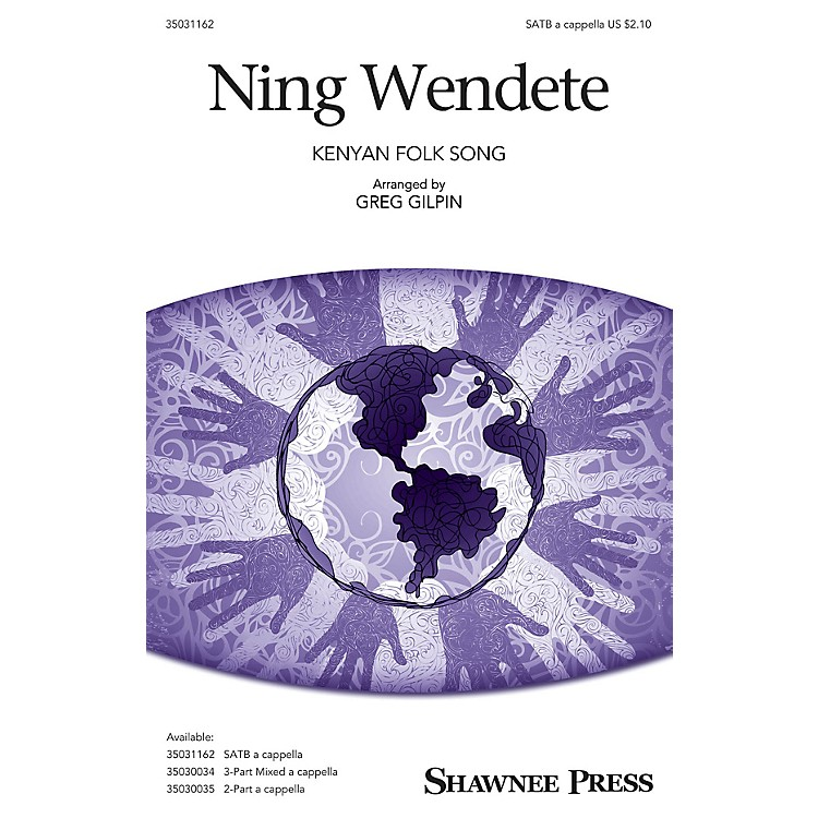 Shawnee Press Ning Wendete SATB a cappella arranged by Greg Gilpin