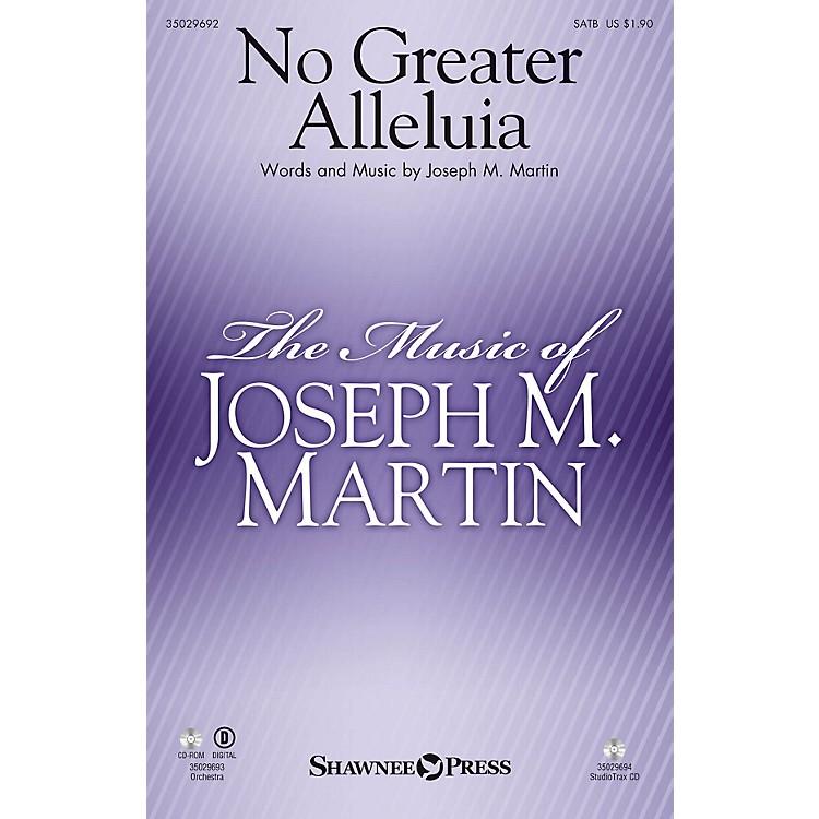 Shawnee PressNo Greater Alleluia ORCHESTRA ACCOMPANIMENT Composed by Joseph M. Martin