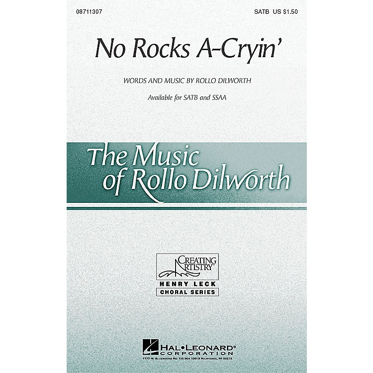 Hal LeonardNo Rocks A-Cryin' SSAA Composed by Rollo Dilworth
