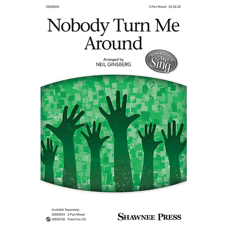 Shawnee Press Nobody Turn Me Around 3-Part Mixed