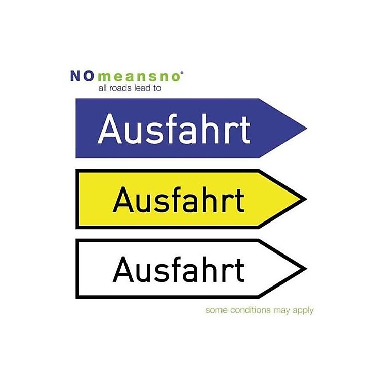 Alliance Nomeansno - All Roads Lead to Ausfahrt