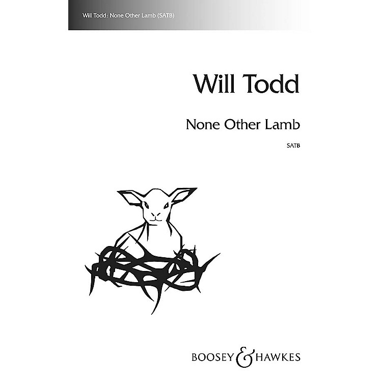 Boosey and HawkesNone Other Lamb SATB a cappella composed by Will Todd