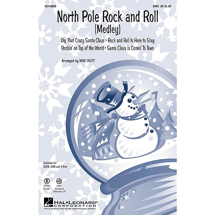 Hal LeonardNorth Pole Rock and Roll (Medley) SATB arranged by Mac Huff