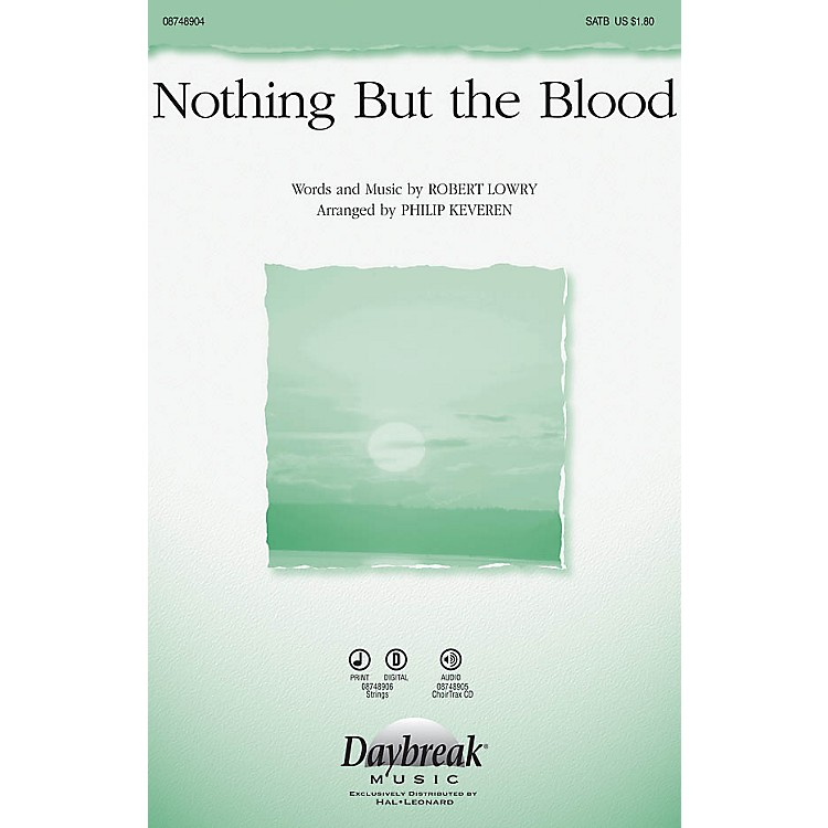 Daybreak MusicNothing But the Blood SATB arranged by Phillip Keveren