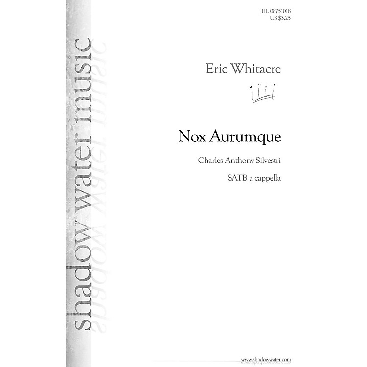 Shadow Water Music Nox Aurumque SATB a cappella composed by Eric Whitacre
