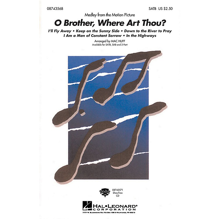Hal Leonard O Brother, Where Art Thou? (Medley) SAB Arranged by M Huff