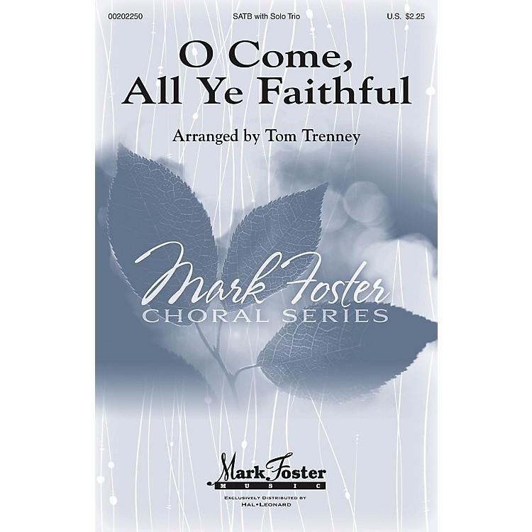 Mark FosterO Come, All Ye Faithful SATB arranged by Tom Trenney