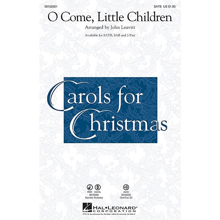 Hal LeonardO Come, Little Children SATB arranged by John Leavitt