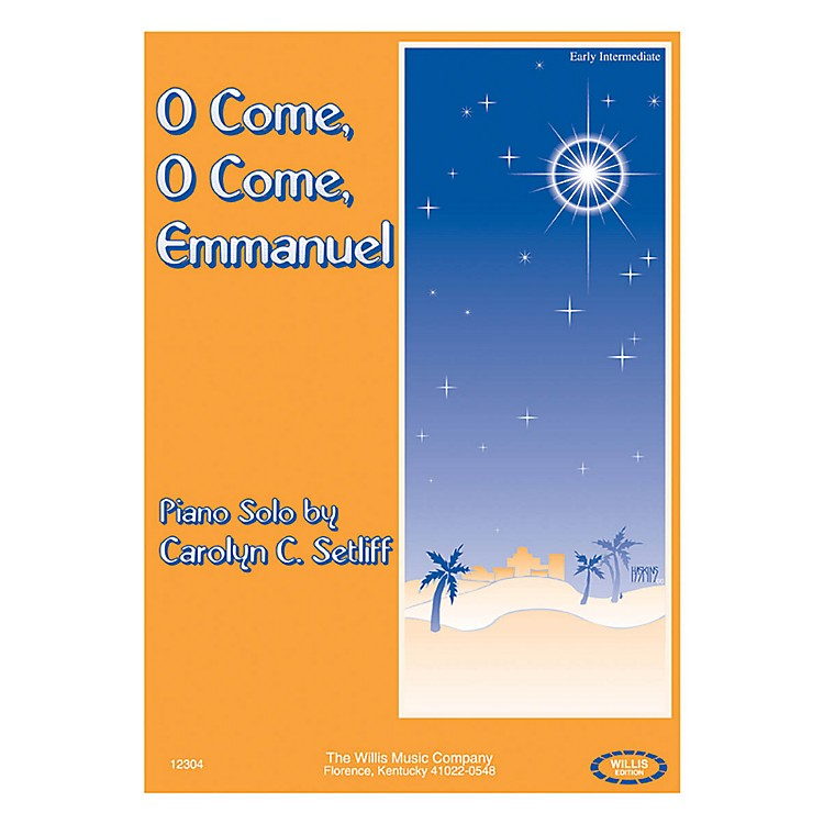 Willis MusicO Come, O Come, Emmanuel (Early Inter Level) Willis Series by Carolyn C. Setliff