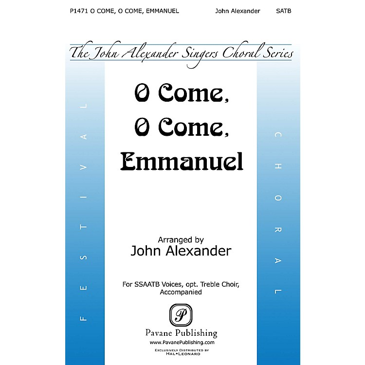 PavaneO Come, O Come, Emmanuel SATB arranged by John Alexander