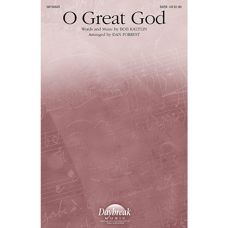 Daybreak MusicO Great God SATB arranged by Dan Forrest