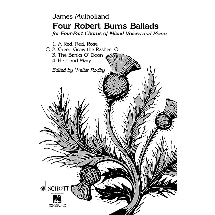 SchottO Green Grow the Rashes SATB Composed by James Mulholland