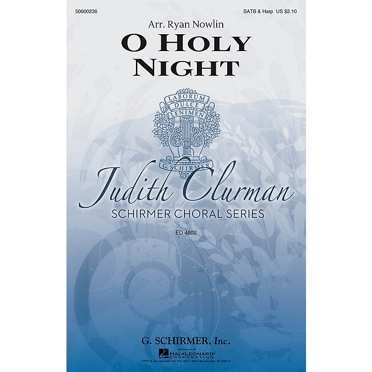 G. Schirmer O Holy Night (Judith Clurman Choral Series) SATB Divisi arranged by Ryan Nowlin