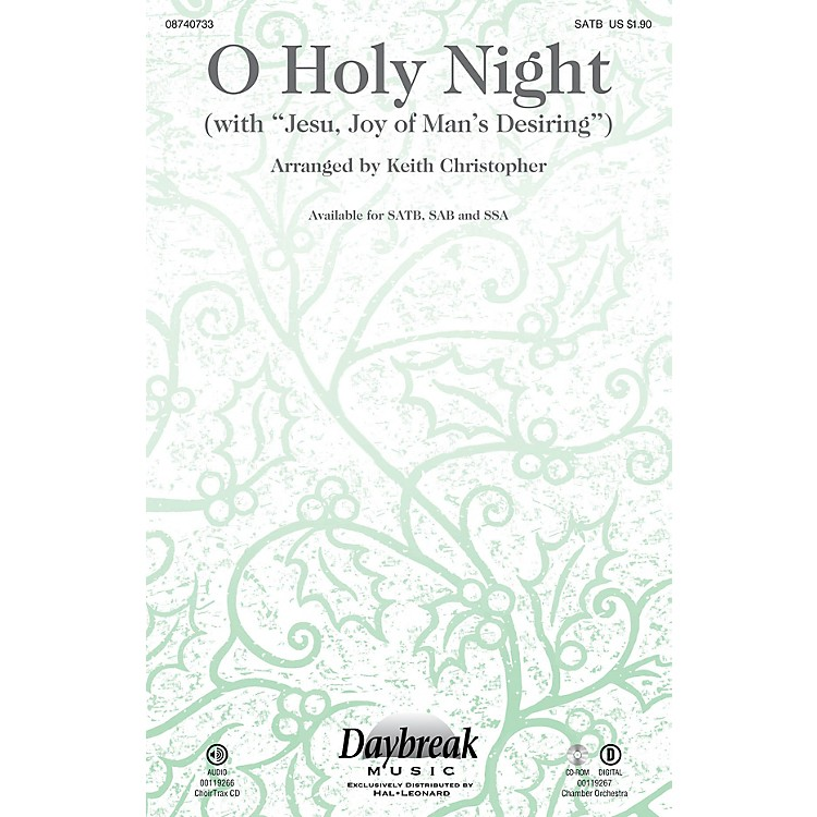Daybreak Music O Holy Night (with Jesu, Joy of Man's Desiring) SATB arranged by Keith Christopher