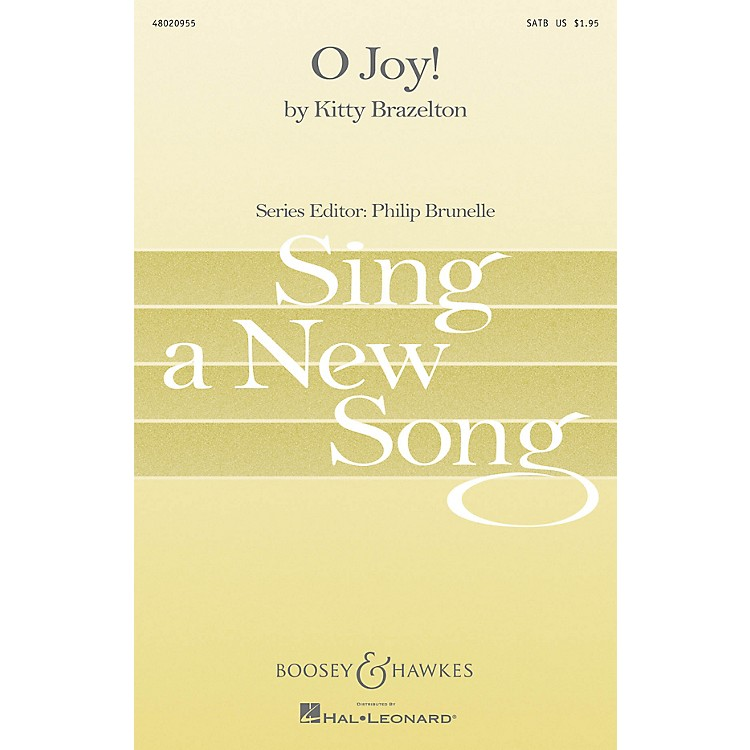 Boosey and HawkesO Joy! (Sing a New Song Series) SATB composed by Kitty Brazelton