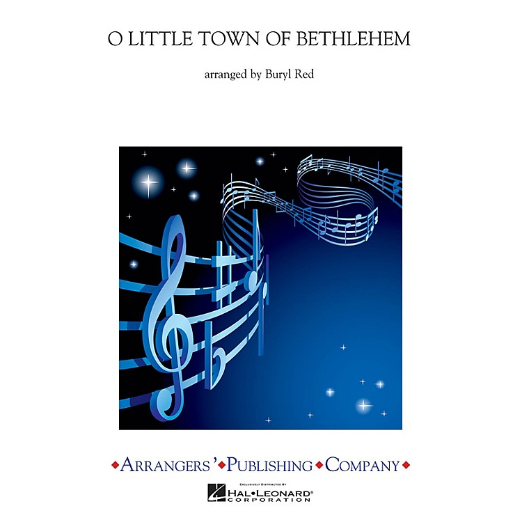 Arrangers O Little Town of Bethlehem Concert Band Level 2.5 Arranged by Buryl Red