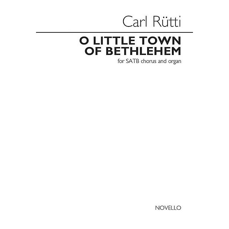 NovelloO Little Town of Bethlehem (SATB and Organ) SATB Composed by Carl Rütti